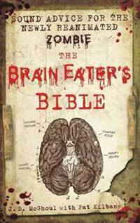 The Brain Eater's Bible
