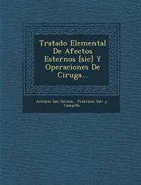 Tratado Elemental De Afectos Esternos [sic] Y Operaciones De Cirug¿a...