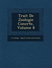 Trait¿ De Zoologie Concr¿te, Volume 8