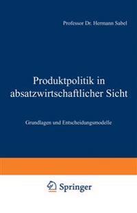 Produktpolitik in Absatzwirtschaftlicher Sicht