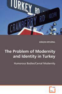 The Problem of Modernity and Identity in Turkey