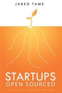 Startups Open Sourced: Stories to Inspire and Educate
