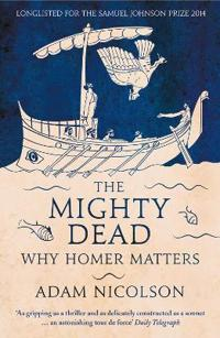 Mighty dead - why homer matters