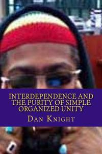 Interdependence and the Purity of Simple Organized Unity: Love and the Logic of It for Survival