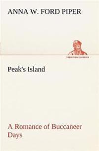 Peak's Island a Romance of Buccaneer Days