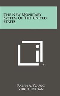 The New Monetary System of the United States