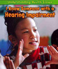 I Know Someone with a Hearing Impairment