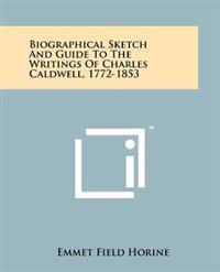 Biographical Sketch and Guide to the Writings of Charles Caldwell, 1772-1853