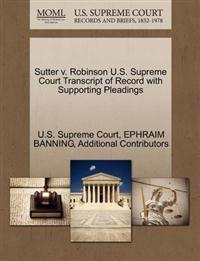 Sutter V. Robinson U.S. Supreme Court Transcript of Record with Supporting Pleadings