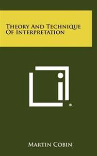 Theory and Technique of Interpretation