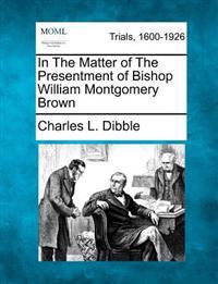 In the Matter of the Presentment of Bishop William Montgomery Brown