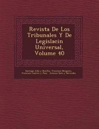 Revista De Los Tribunales Y De Legislaci¿n Universal, Volume 40