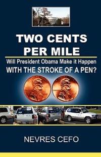 Two Cents Per Mile: Will President Obama Make It Happen with the Stroke of a Pen?