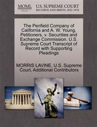 The Penfield Company of California and A. W. Young, Petitioners, V. Securities and Exchange Commission. U.S. Supreme Court Transcript of Record with Supporting Pleadings