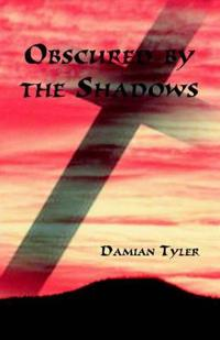Obscured by the Shadows