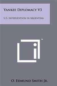 Yankee Diplomacy V3: U.S. Intervention in Argentina