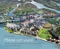 Minne och vision : Stockholms stadsutveckling i dåtid, nutid och framtid