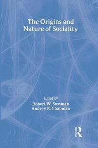 The Origins and Nature of Sociality