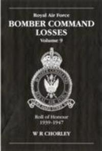 Royal Air Force Bomber Command Losses: Roll of Honour 1939-1947