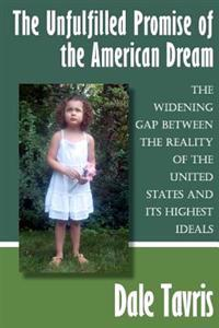 The Unfulfilled Promise of the American Dream: The Widening Gap Between the Reality of the United States and Its Highest Ideals