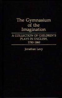 The Gymnasium of the Imagination