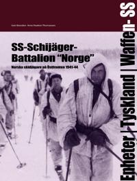 """SS-Schijäger-Battalion """"Norge"""" : norska skidjägare på östfronten 1941-44"""