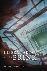 Liberal Arts at the Brink