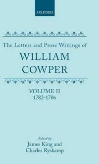 The Letters and Prose Writings: II: Letters 1782-1786