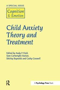 Child Anxiety Theory and Treatment