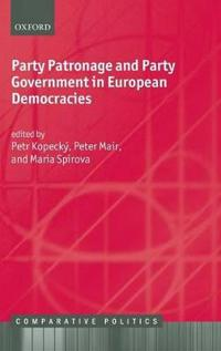 Party Patronage and Party Government in European Democracies