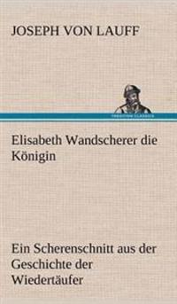 Elisabeth Wandscherer Die Konigin