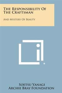 The Responsibility of the Craftsman: And Mystery of Beauty
