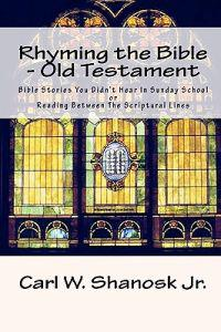 Rhyming the Bible - Old Testament: Bible Stories You Didn't Hear in Sunday School