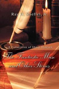 The Fantastic Muse and Other Stories