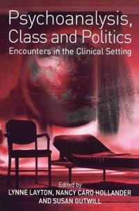 Psychoanalysis, Class and Politics