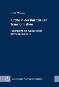 Kirche in Der Finanziellen Transformation: Fundraising Fur Evangelische Kirchengemeinden