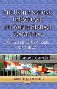 The United Nations, UNESCO and the World Heritage Convention