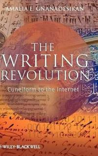 The Writing Revolution: From Cuneiform to the Internet