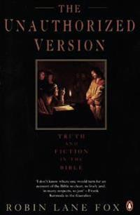 Unauthorized version - truth and fiction in the bible