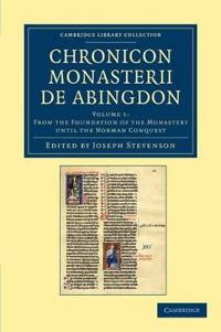 Chronicon monasterii de Abingdon 2 Volume Set Chronicon monasterii de Abingdon
