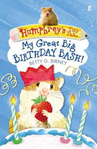 Humphreys tiny tales 4: my great big birthday bash!