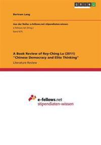 "A Book Review of Rey-Ching Lu (2011) ""Chinese Democracy and Elite Thinking"""