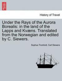 Under the Rays of the Aurora Borealis