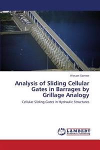 Analysis of Sliding Cellular Gates in Barrages by Grillage Analogy
