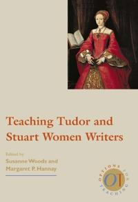 Teaching Tudor and Stuart Women Writers