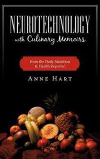 Neurotechnology With Culinary Memoirs from the Daily Nutrition and Health Reporter
