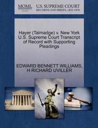 Hayer (Talmadge) V. New York U.S. Supreme Court Transcript of Record with Supporting Pleadings