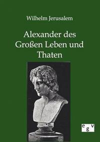 Alexander Des Groen Leben Und Thaten
