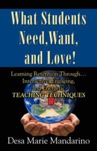 What Students Need, Want and Love!