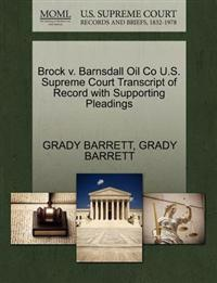 Brock V. Barnsdall Oil Co U.S. Supreme Court Transcript of Record with Supporting Pleadings
